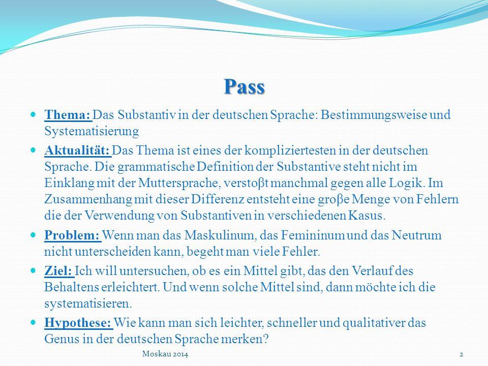 Pass Thema: Das Substantiv in der deutschen Sprache: Bestimmungsweise und Systematisierung Aktualität: Das Thema ist eines der kompliziertesten in der