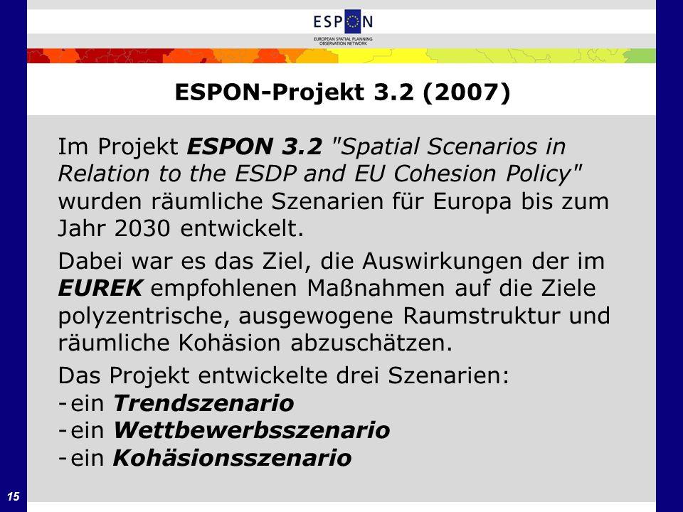 15 ESPON-Projekt 3.2 (2007) Im Projekt ESPON 3.2