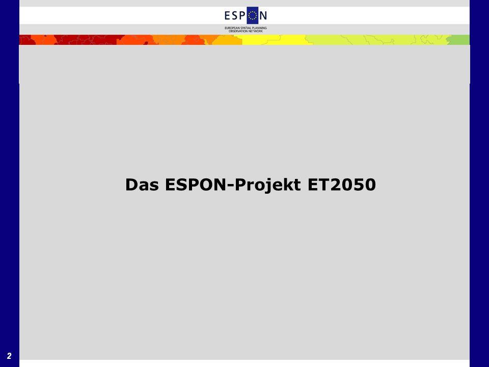 3 Das Projekt ET2050 Das Ziel des ESPON-Projekts ET2050 ist es, auf der Grundlage wissenschaftlicher Erkenntnisse eine Vision der europäischen Raumstruktur zu entwickeln.