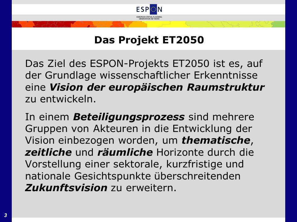 4 Das Projekt ET2050 Die folgenden Schlüsselfragen sollen beantwor- tet werden: (1)Was ist der gegenwärtige Zustand der euro- päischen Raumstruktur.