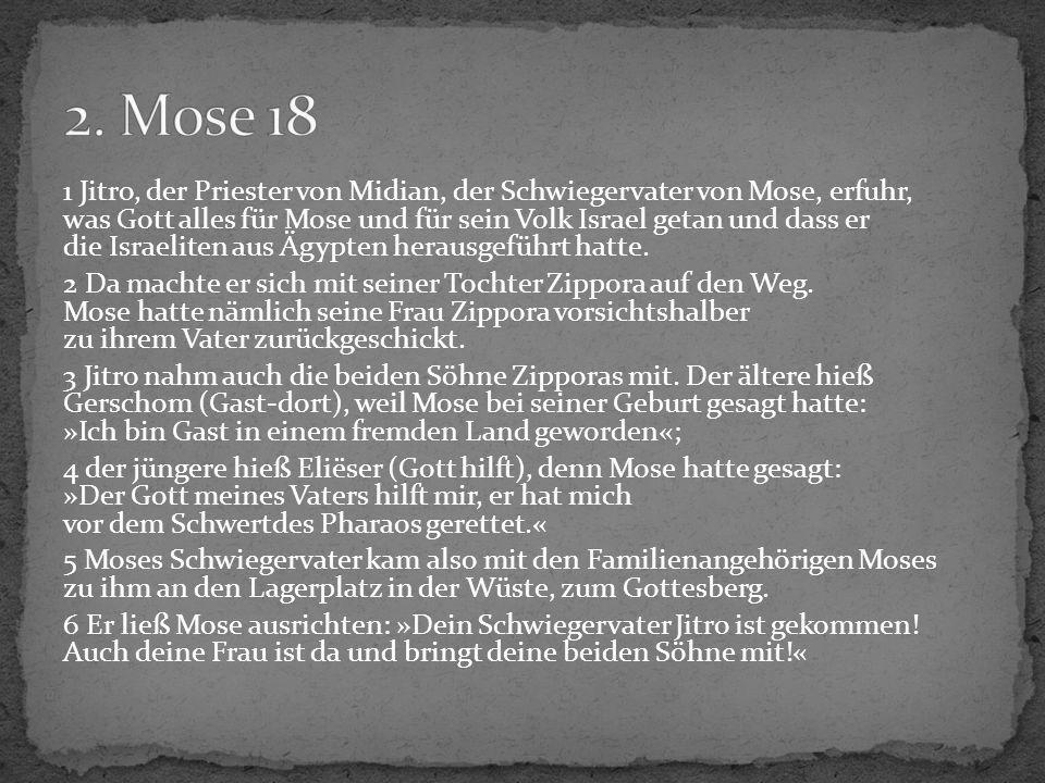 7 Da ging Mose seinem Schwiegervater entgegen, beugte sich nieder und küsste ihn.