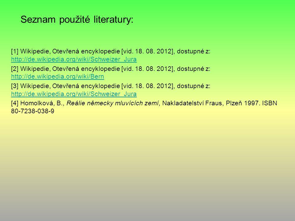 Seznam použité literatury: [1] Wikipedie, Otevřená encyklopedie [vid. 18. 08. 2012], dostupné z: http://de.wikipedia.org/wiki/Schweizer_Jura http://de