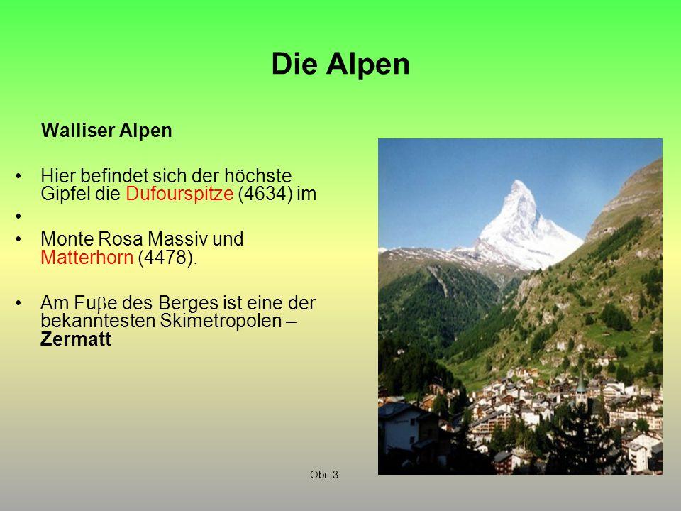 Die Alpen Walliser Alpen Hier befindet sich der höchste Gipfel die Dufourspitze (4634) im Monte Rosa Massiv und Matterhorn (4478). Am Fu  e des Berge
