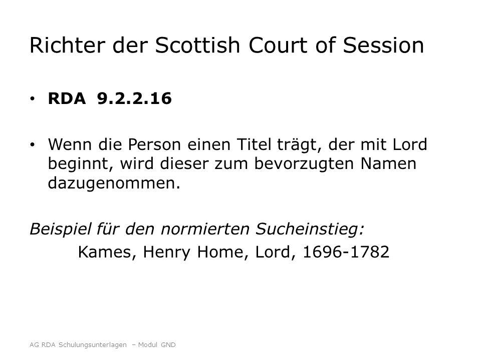 Richter der Scottish Court of Session RDA 9.2.2.16 Wenn die Person einen Titel trägt, der mit Lord beginnt, wird dieser zum bevorzugten Namen dazugeno