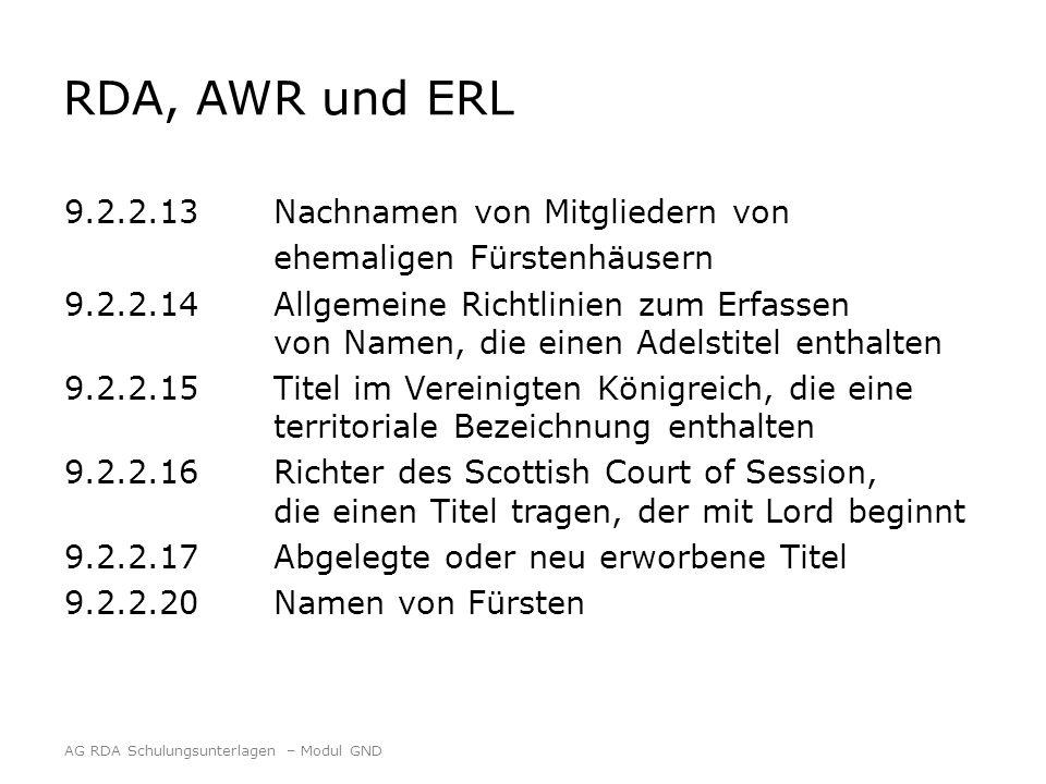 RDA, AWR und ERL 9.2.2.13Nachnamen von Mitgliedern von ehemaligen Fürstenhäusern 9.2.2.14Allgemeine Richtlinien zum Erfassen von Namen, die einen Adel