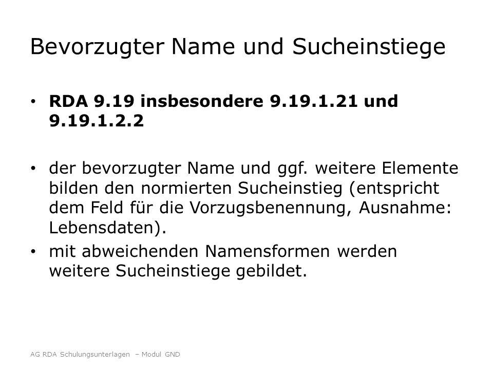 Bevorzugter Name und Sucheinstiege RDA 9.19 insbesondere 9.19.1.21 und 9.19.1.2.2 der bevorzugter Name und ggf. weitere Elemente bilden den normierten
