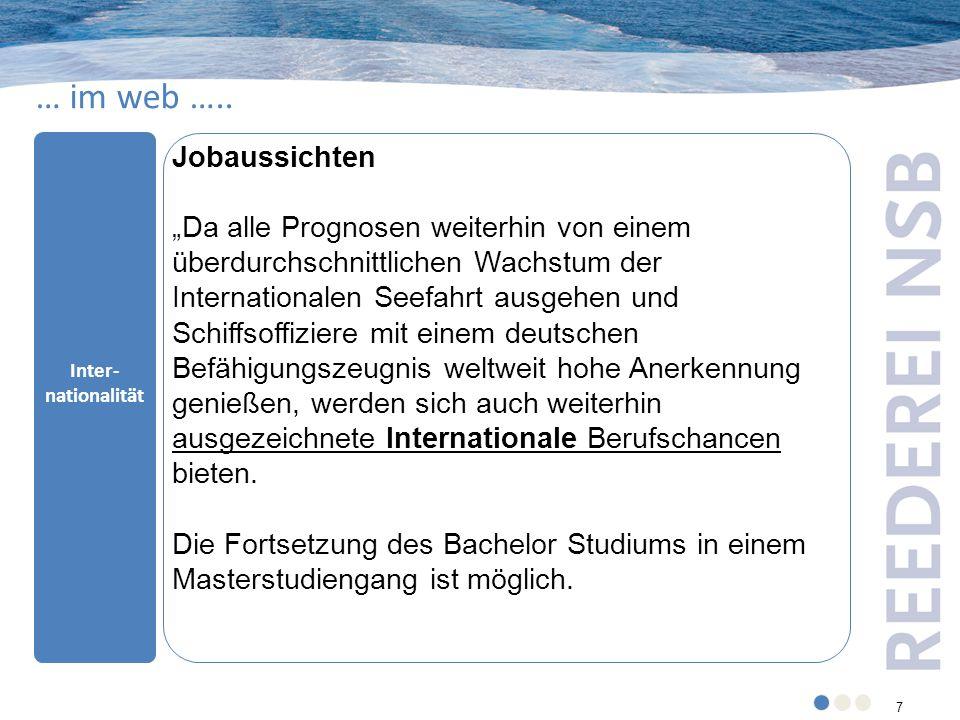 """7 7 … im web ….. Inter- nationalität Jobaussichten """"Da alle Prognosen weiterhin von einem überdurchschnittlichen Wachstum der Internationalen Seefahrt"""