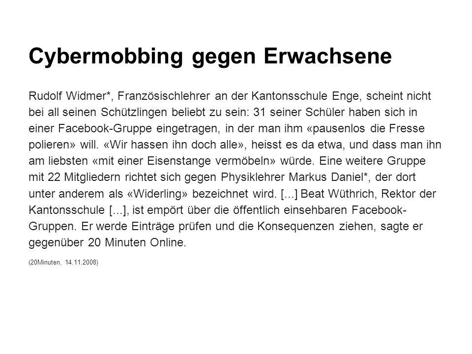 Cybermobbing gegen Erwachsene Rudolf Widmer*, Französischlehrer an der Kantonsschule Enge, scheint nicht bei all seinen Schützlingen beliebt zu sein: