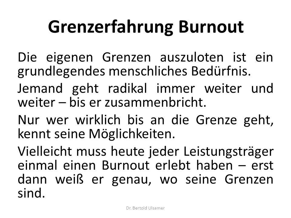Grenzerfahrung Burnout Die eigenen Grenzen auszuloten ist ein grundlegendes menschliches Bedürfnis.