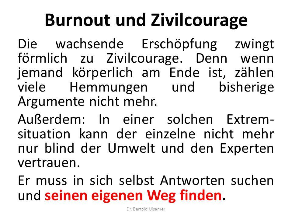 Burnout und Zivilcourage Die wachsende Erschöpfung zwingt förmlich zu Zivilcourage.