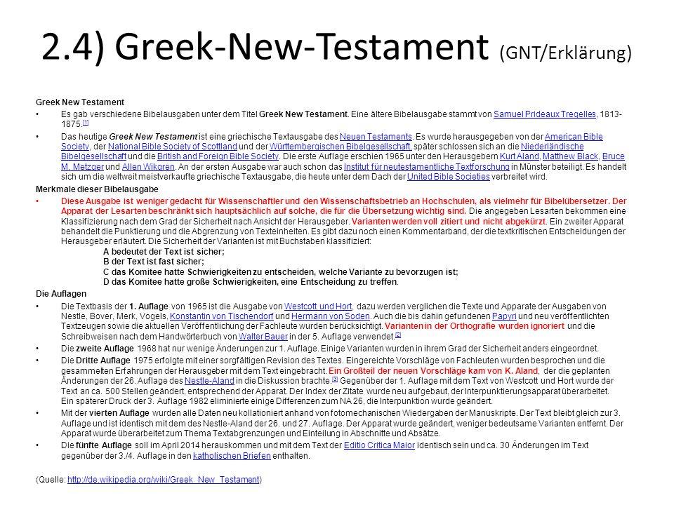 2.4) Greek-New-Testament (GNT/Erklärung) Greek New Testament Es gab verschiedene Bibelausgaben unter dem Titel Greek New Testament. Eine ältere Bibela