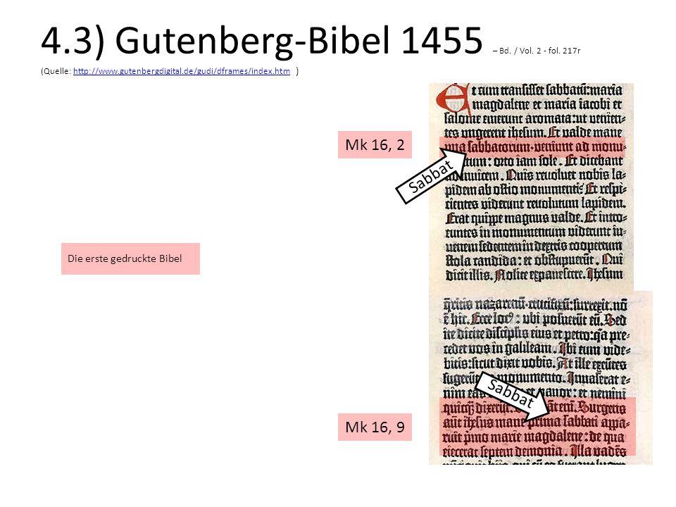 4.3) Gutenberg-Bibel 1455 – Bd. / Vol. 2 - fol. 217r (Quelle: http://www.gutenbergdigital.de/gudi/dframes/index.htm )http://www.gutenbergdigital.de/gu