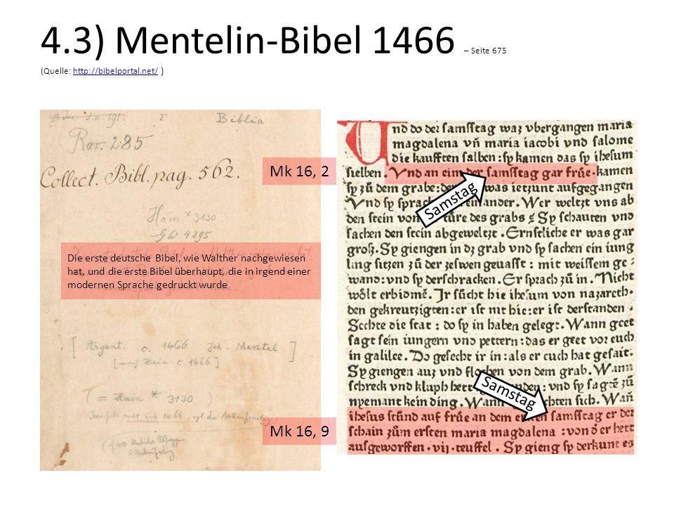 4.3) Mentelin-Bibel 1466 – Seite 675 (Quelle: http://bibelportal.net/ )http://bibelportal.net/ Die erste deutsche Bibel, wie Walther nachgewiesen hat,