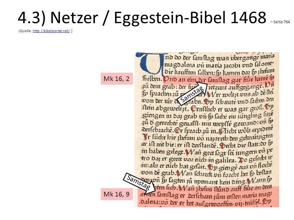 4.3) Netzer / Eggestein-Bibel 1468 – Seite 764 (Quelle: http://bibelportal.net/ )http://bibelportal.net/ Mk 16, 2 Mk 16, 9 Samstag