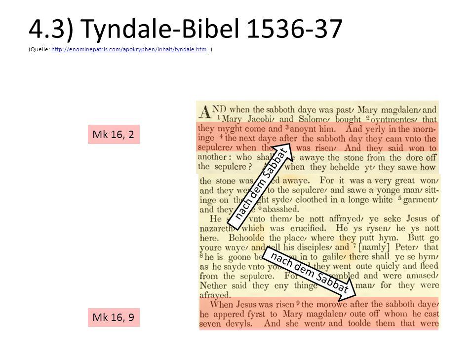 4.3) Tyndale-Bibel 1536-37 (Quelle: http://enominepatris.com/apokryphen/inhalt/tyndale.htm )http://enominepatris.com/apokryphen/inhalt/tyndale.htm Mk