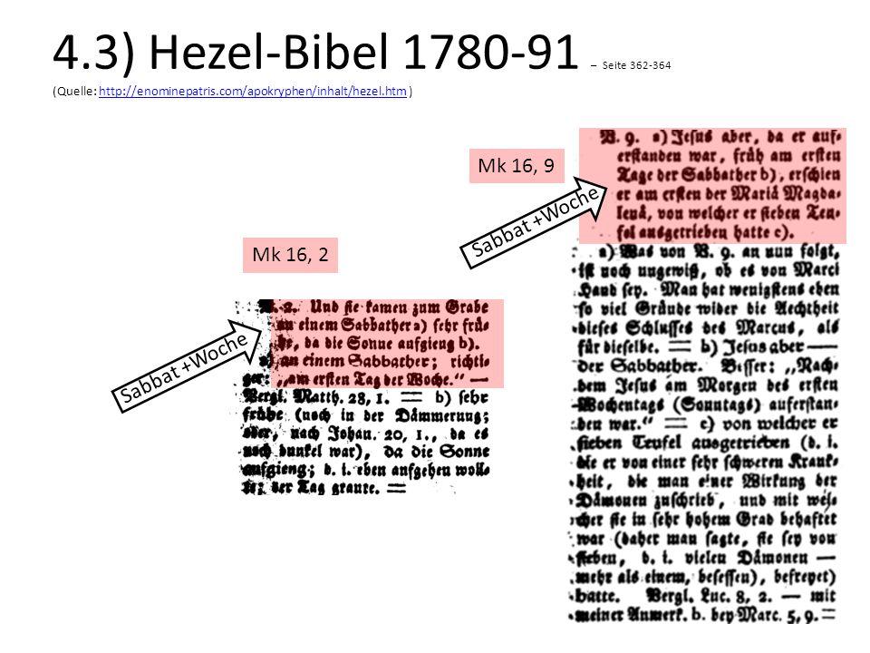 Mk 16, 2 Mk 16, 9 Sabbat +Woche 4.3) Hezel-Bibel 1780-91 – Seite 362-364 (Quelle: http://enominepatris.com/apokryphen/inhalt/hezel.htm )http://enomine
