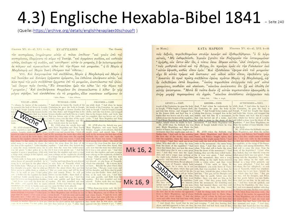 Mk 16, 2 Mk 16, 9 Sabbat Woche 4.3) Englische Hexabla-Bibel 1841 – Seite 240 (Quelle: https://archive.org/details/englishhexaplaex00schouoft )https://