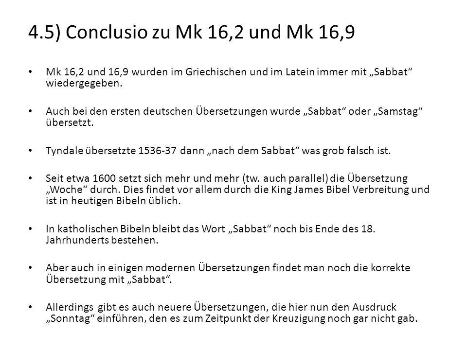 """4.5) Conclusio zu Mk 16,2 und Mk 16,9 Mk 16,2 und 16,9 wurden im Griechischen und im Latein immer mit """"Sabbat"""" wiedergegeben. Auch bei den ersten deut"""