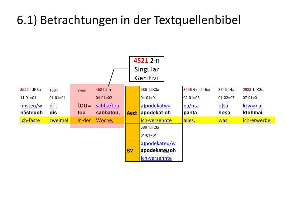6.1) Betrachtungen in der Textquellenbibel 4521 2-n Singular Genitivi