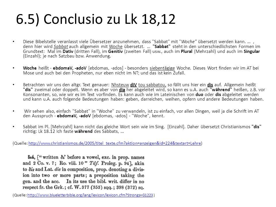 6.5) Conclusio zu Lk 18,12 Diese Bibelstelle veranlasst viele Übersetzer anzunehmen, dass