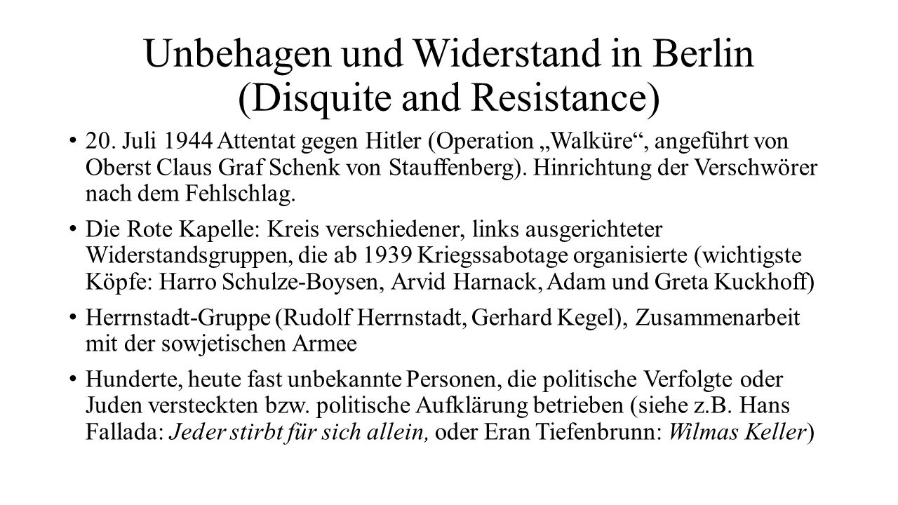 """Unbehagen und Widerstand in Berlin (Disquite and Resistance) 20. Juli 1944 Attentat gegen Hitler (Operation """"Walküre"""", angeführt von Oberst Claus Graf"""