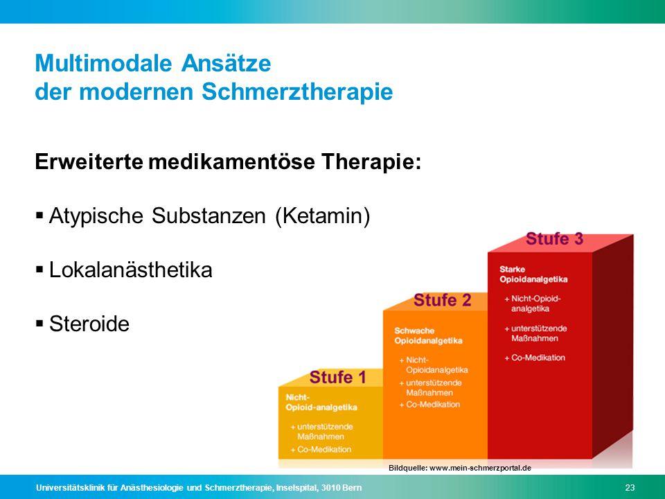 Universitätsklinik für Anästhesiologie und Schmerztherapie, Inselspital, 3010 Bern23 Multimodale Ansätze der modernen Schmerztherapie Erweiterte medik