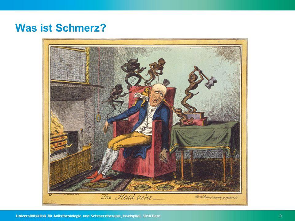 Universitätsklinik für Anästhesiologie und Schmerztherapie, Inselspital, 3010 Bern4 Was ist Schmerz.