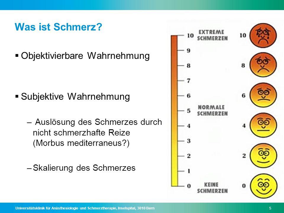 Universitätsklinik für Anästhesiologie und Schmerztherapie, Inselspital, 3010 Bern16 Schmerzbewertung Gleicher Reiz = gleiche Schmerzwahrnehmung.