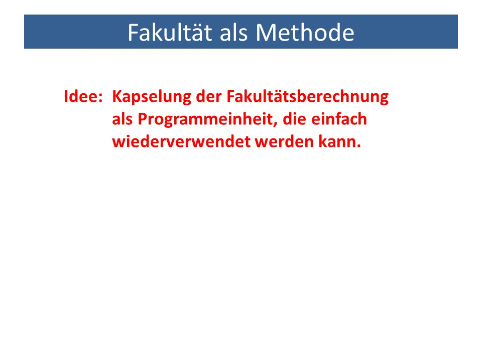 Methoden mit Referenzdatentypen Back to the roots: public class MyFirstClass { public static void main(String[] args) { for (int i = 0; i < args.length; i++) System.out.println(args[i]); }