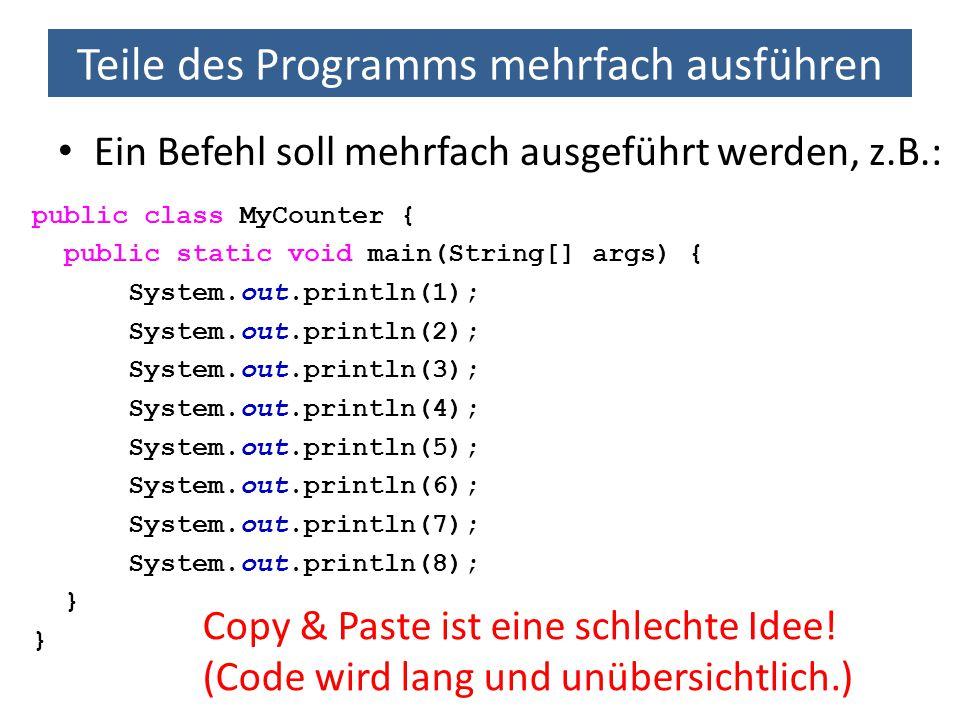Teile des Programms mehrfach ausführen Mehrfachschleifen: Das kleine Einmaleins Gesucht ist ein Programm, das folgende Tabelle ausgibt: 1 2 3 for (int zeile = 1; zeile <= 10; zeile++) { for (int spalte = 1; spalte <= 10; spalte++) { int produkt = zeile * spalte; System.out.print(produkt + \t ); } System.out.print( \n ); }