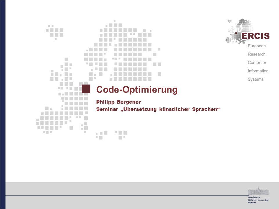 """Code-Optimierung Philipp Bergener Seminar """"Übersetzung künstlicher Sprachen"""
