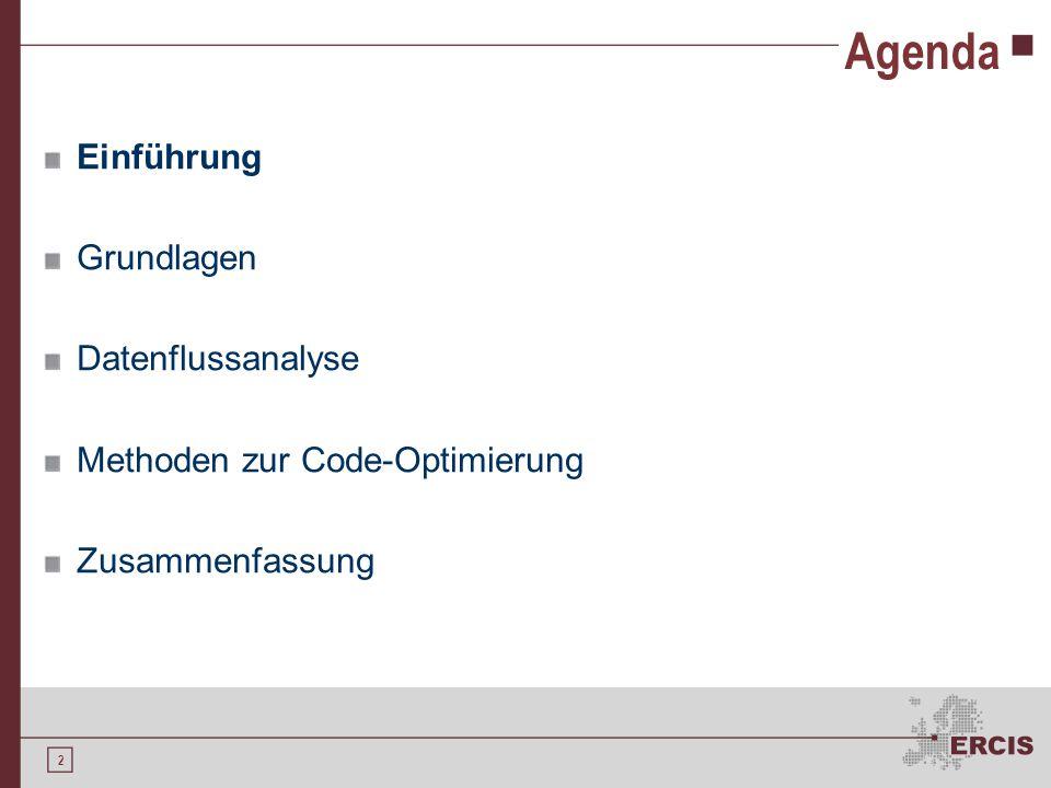 2 Agenda Einführung Grundlagen Datenflussanalyse Methoden zur Code-Optimierung Zusammenfassung