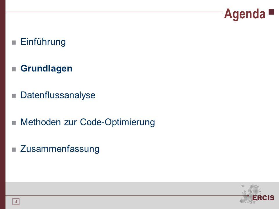 5 Agenda Einführung Grundlagen Datenflussanalyse Methoden zur Code-Optimierung Zusammenfassung