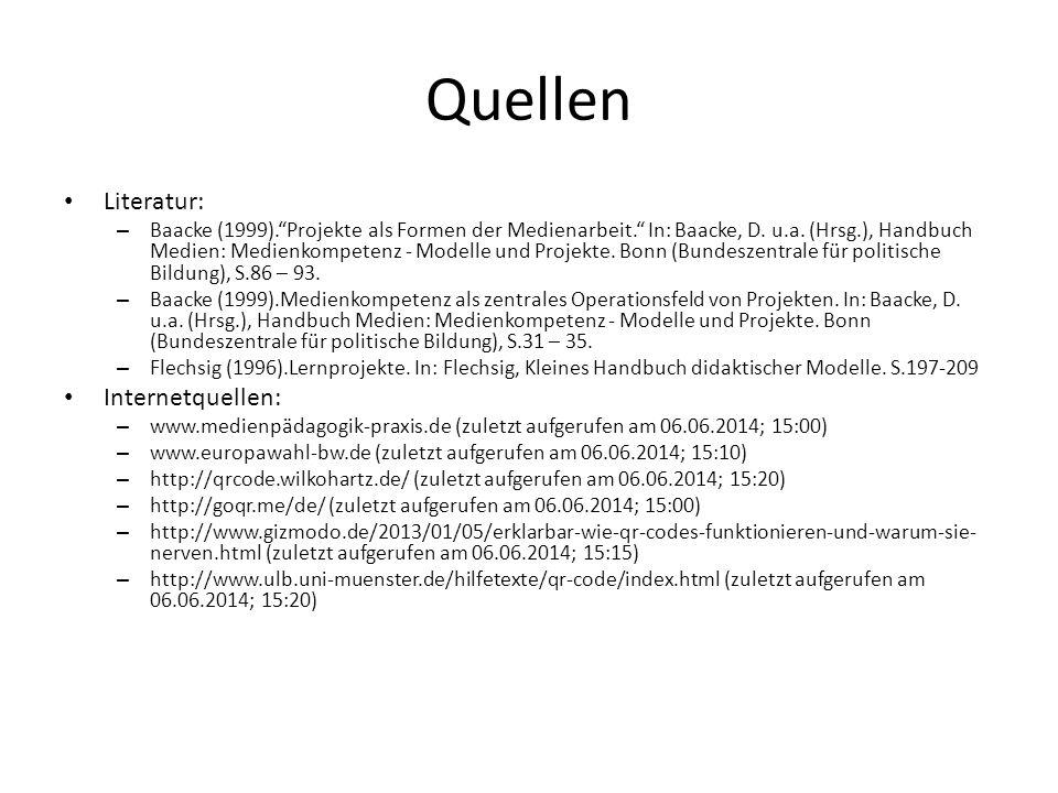 """Quellen Literatur: – Baacke (1999).""""Projekte als Formen der Medienarbeit."""" In: Baacke, D. u.a. (Hrsg.), Handbuch Medien: Medienkompetenz - Modelle und"""
