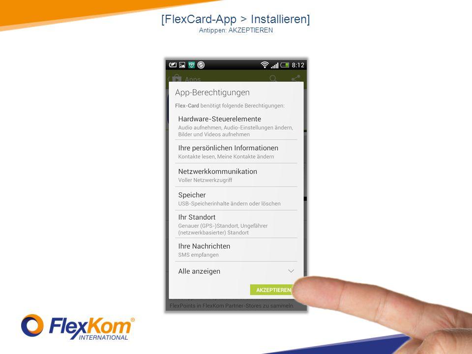 [FlexCard-App > Installieren] Antippen: AKZEPTIEREN