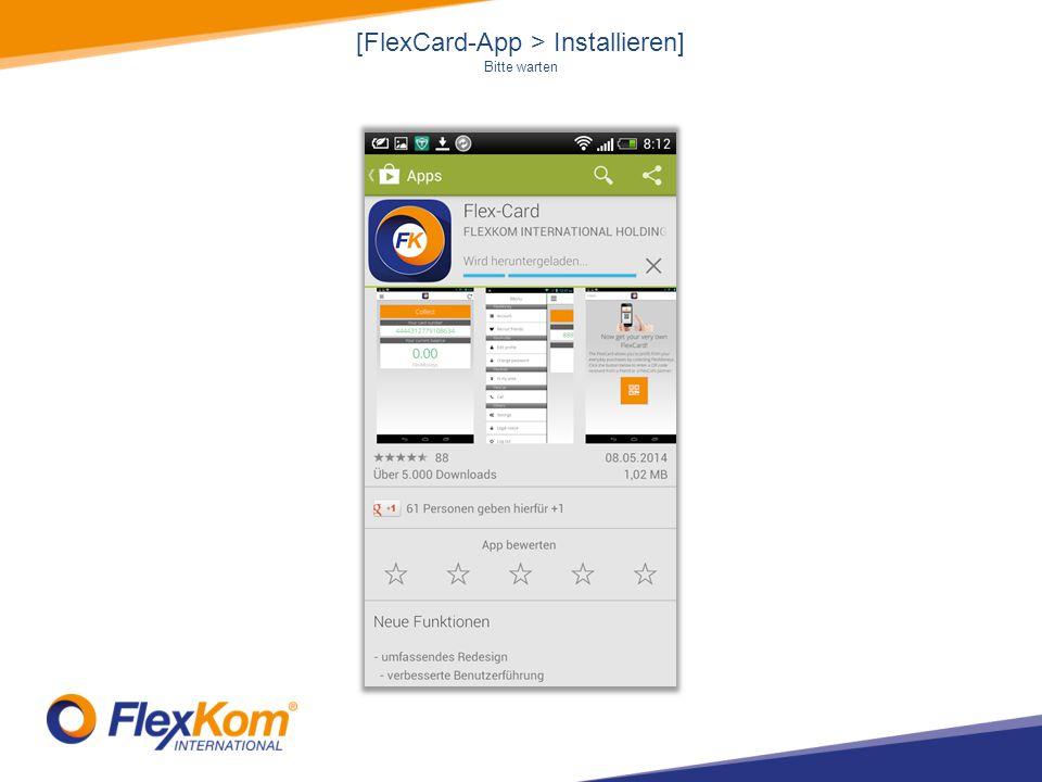 [FlexCard-App > Installieren] Bitte warten