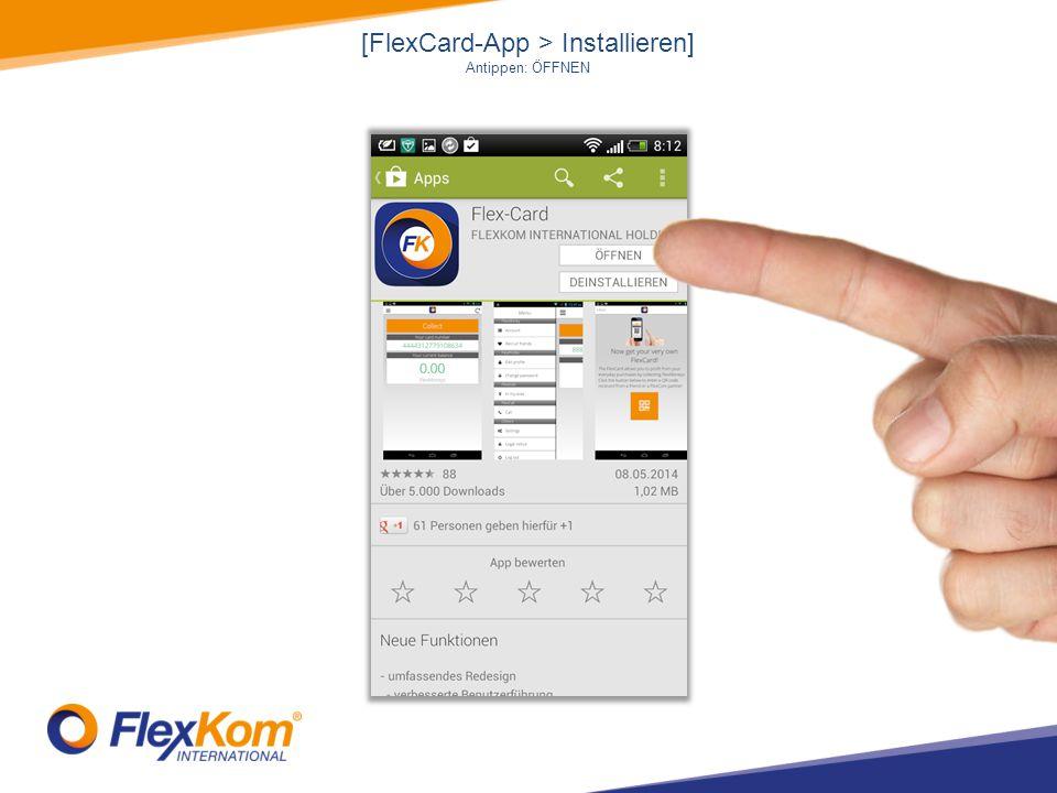 [FlexCard-App > Installieren] Antippen: ÖFFNEN