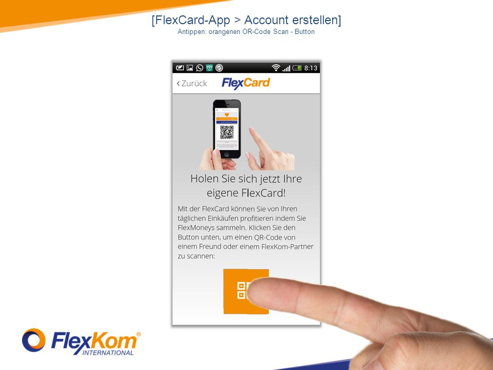 [FlexCard-App > Account erstellen] Antippen: orangenen OR-Code Scan - Button