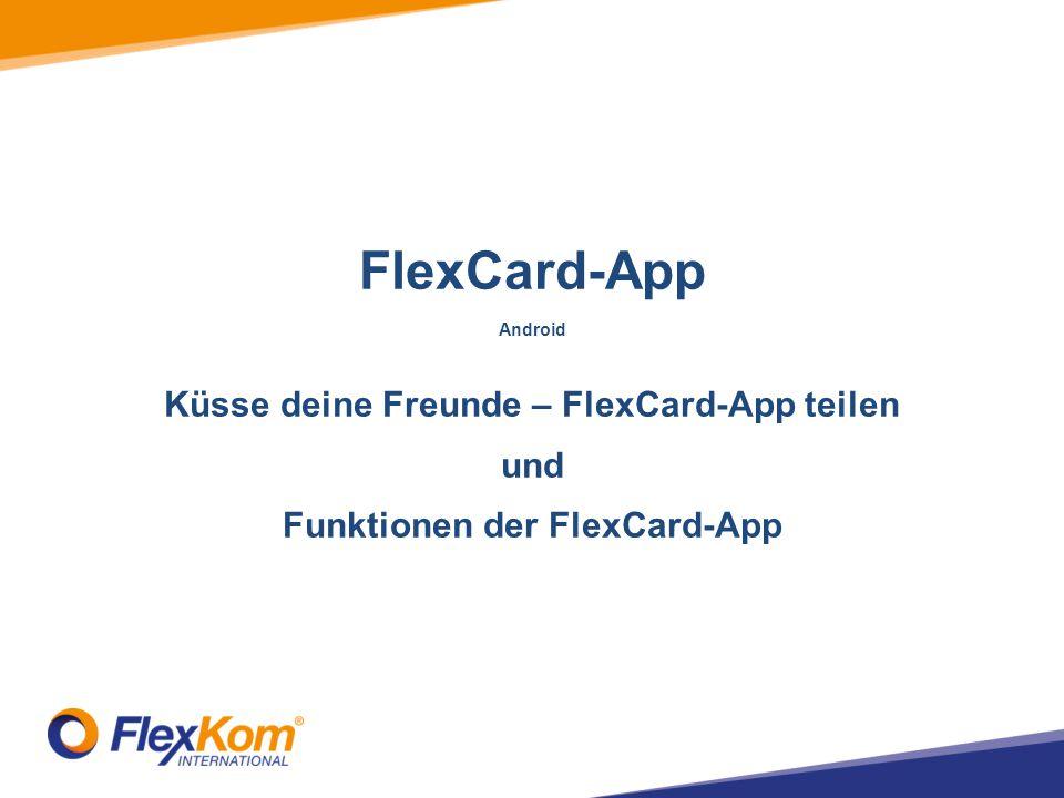 FlexCard-App Android Küsse deine Freunde – FlexCard-App teilen und Funktionen der FlexCard-App