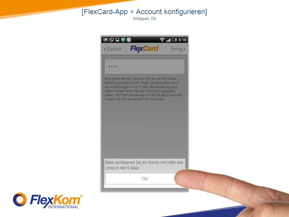 [FlexCard-App > Account konfigurieren] Antippen: Ok