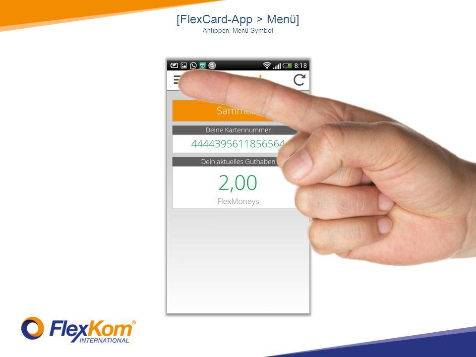 [FlexCard-App > Menü] Antippen: Menü Symbol