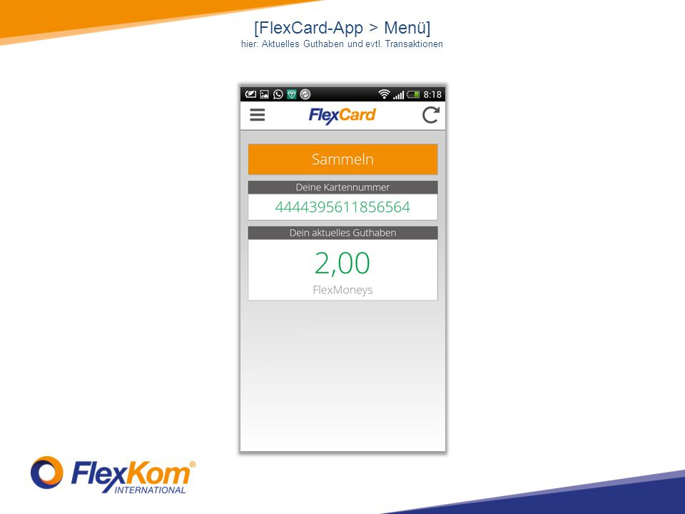 [FlexCard-App > Menü] hier: Aktuelles Guthaben und evtl. Transaktionen