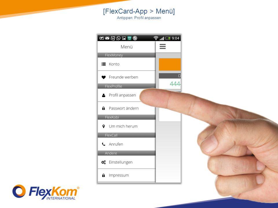 [FlexCard-App > Menü] Antippen: Profil anpassen