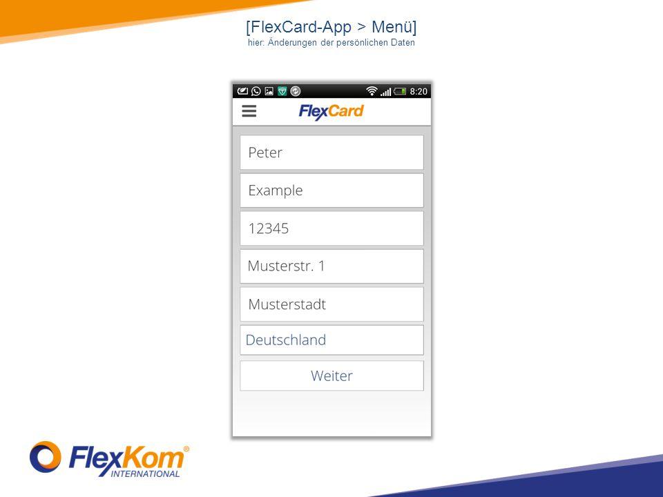 [FlexCard-App > Menü] hier: Änderungen der persönlichen Daten