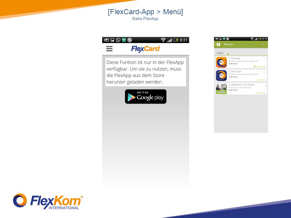 [FlexCard-App > Menü] Siehe FlexApp