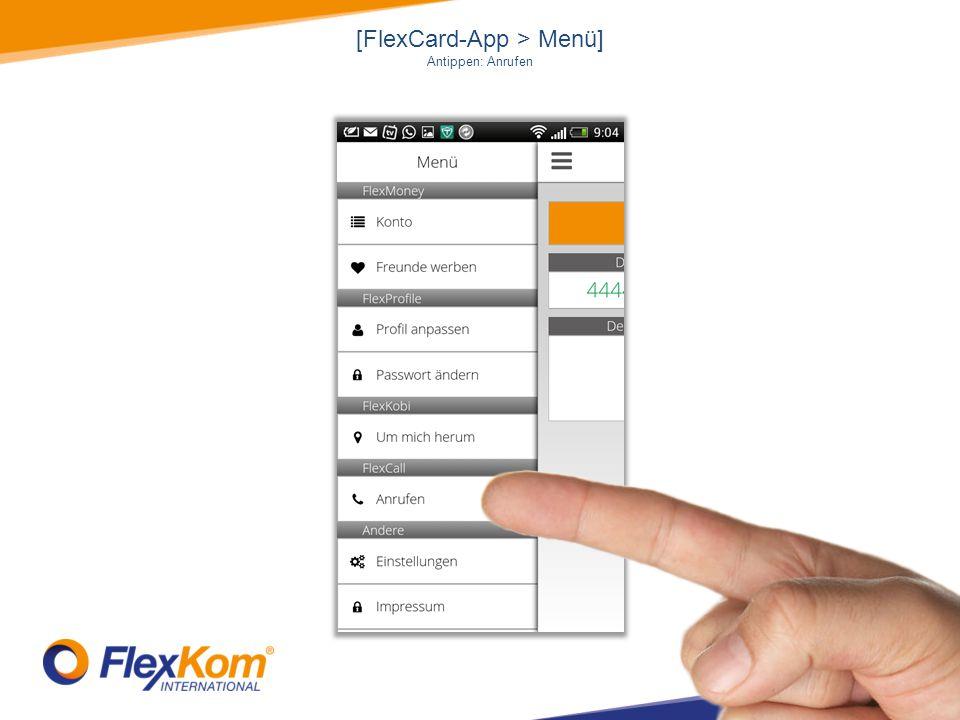 [FlexCard-App > Menü] Antippen: Anrufen