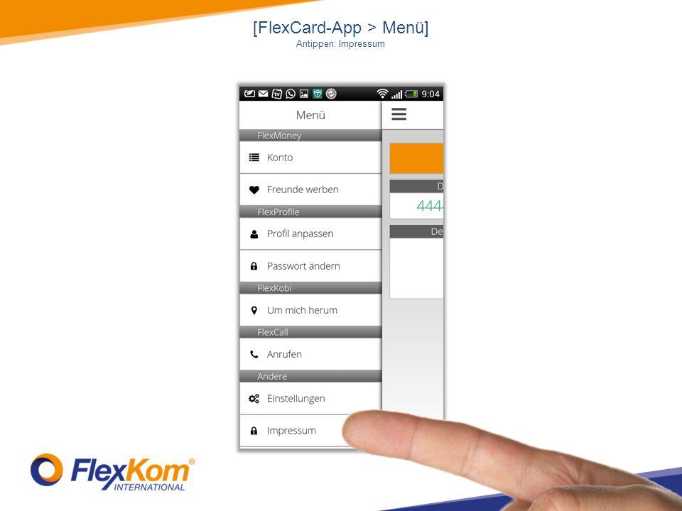 [FlexCard-App > Menü] Antippen: Impressum