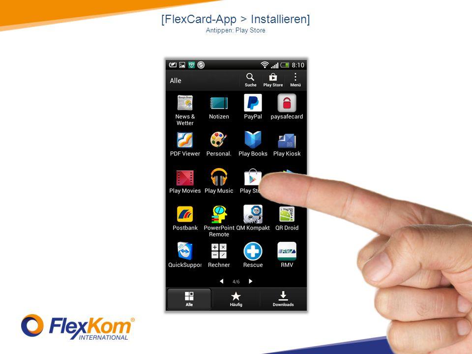 [FlexCard-App > Installieren] Antippen: Play Store