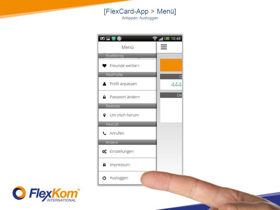 [FlexCard-App > Menü] Antippen: Ausloggen