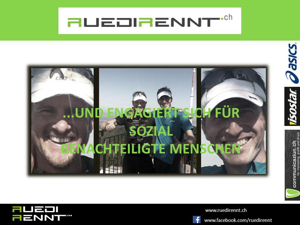 www.facebook.com/ruedirennt www.ruedirennt.ch...UND ENGAGIERT SICH FÜR SOZIAL BENACHTEILIGTE MENSCHEN